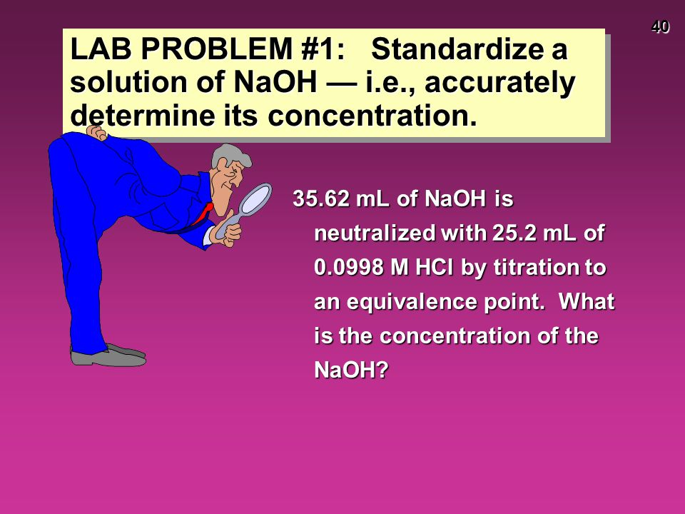 LAB PROBLEM #1: Standardize a solution of NaOH — i. e
