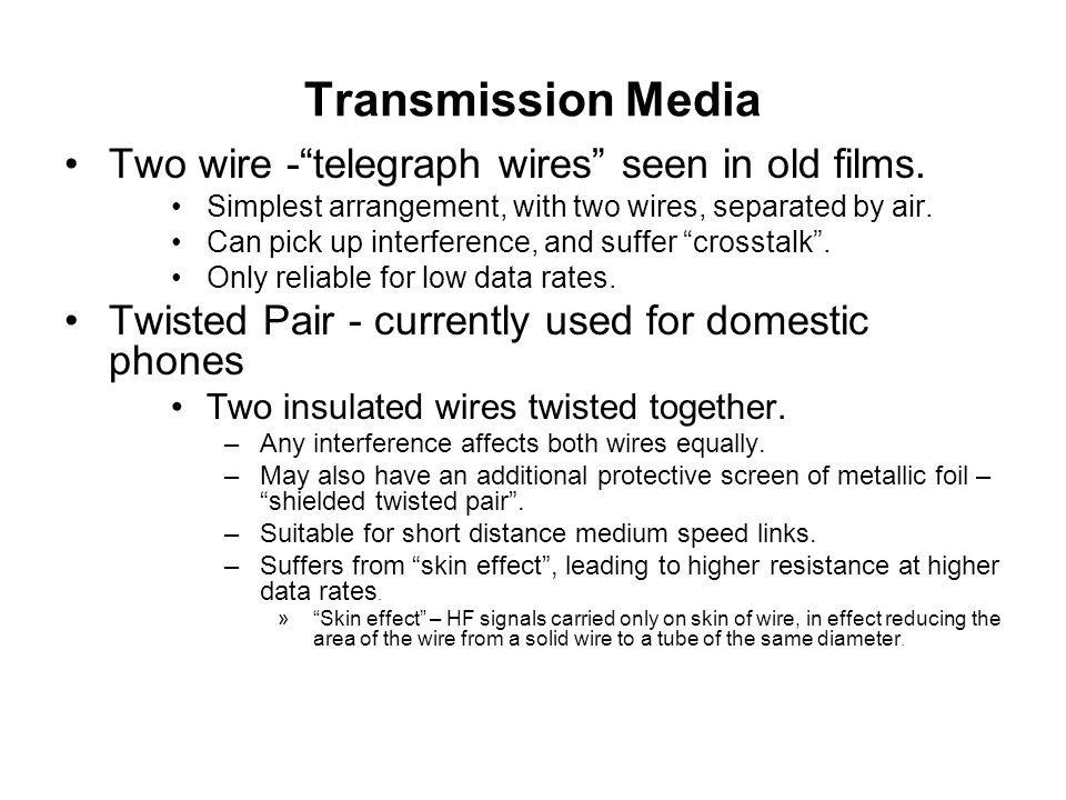 Transmission Media Two wire - telegraph wires seen in old films.