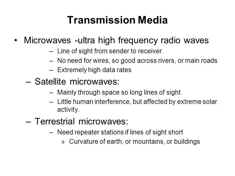 Transmission Media Microwaves -ultra high frequency radio waves