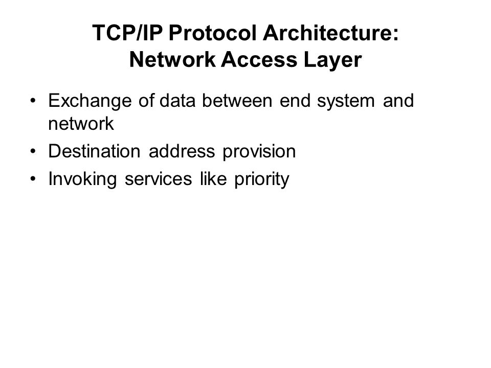 TCP/IP Protocol Architecture: Network Access Layer
