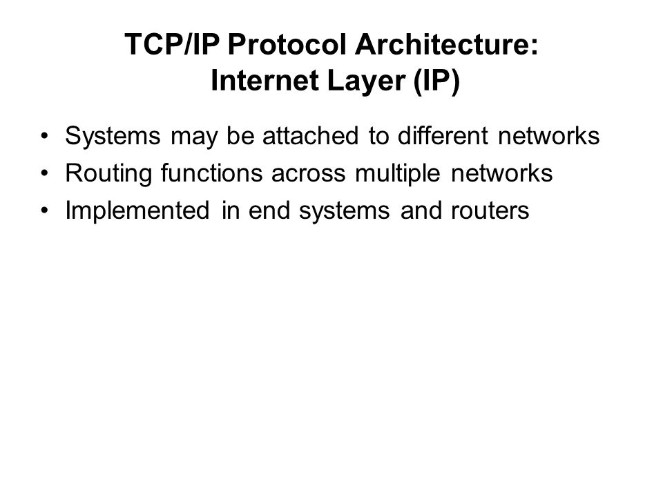 TCP/IP Protocol Architecture: Internet Layer (IP)