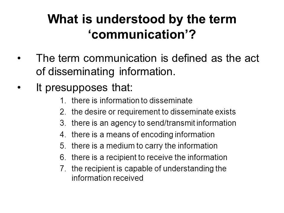 What is understood by the term 'communication'