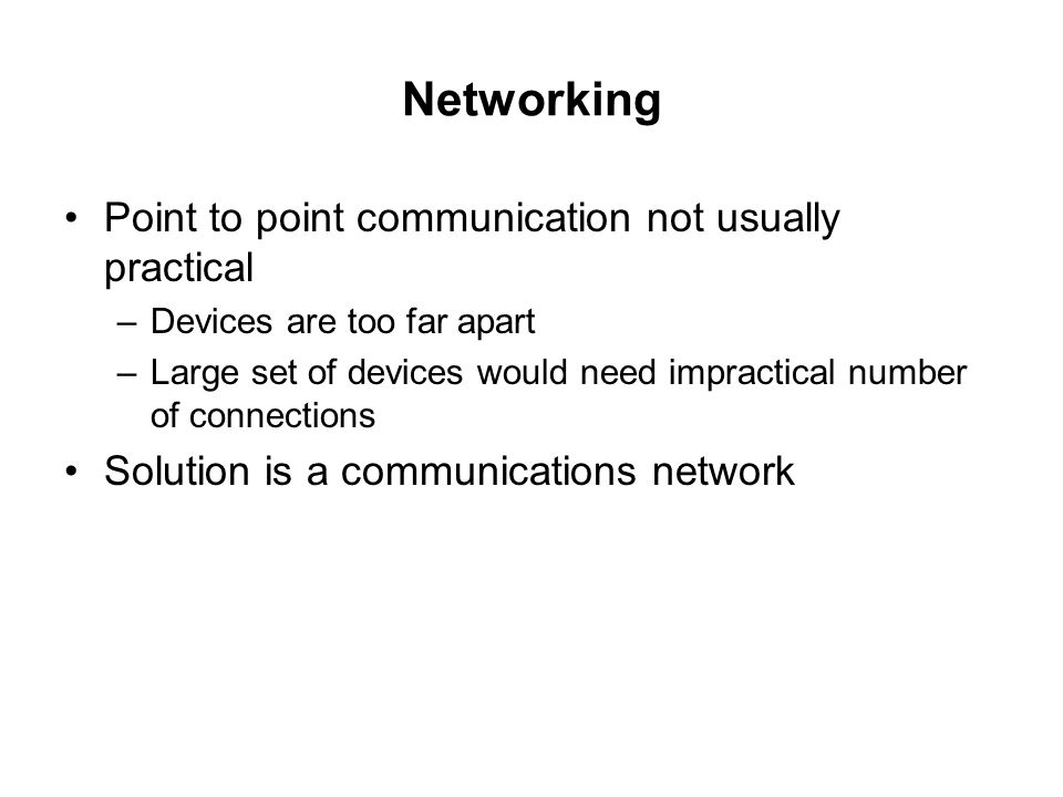 Networking Point to point communication not usually practical