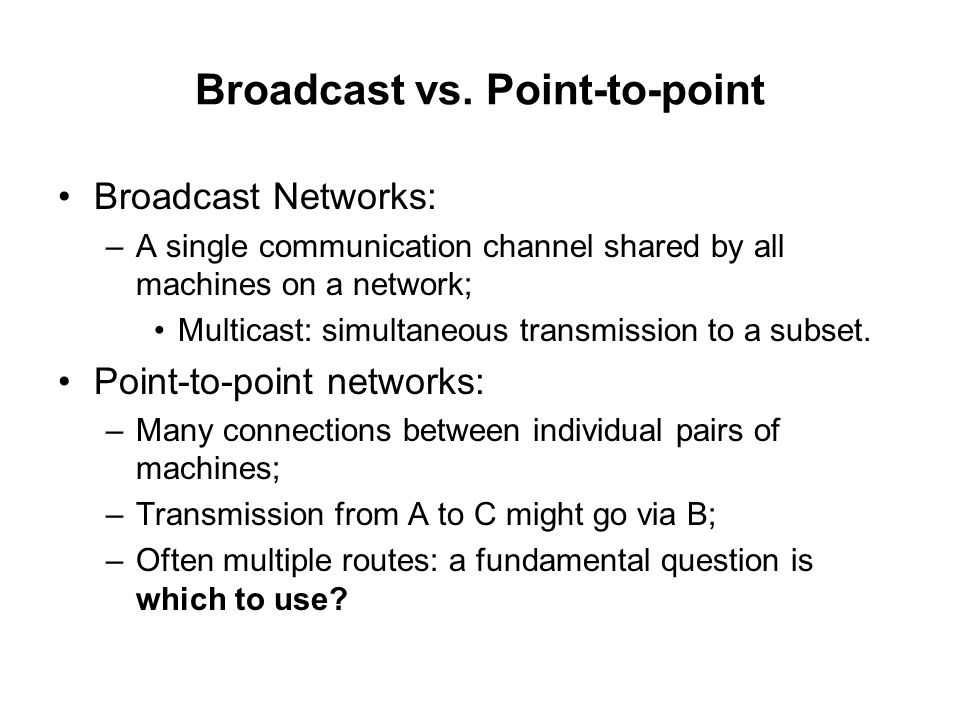 Broadcast vs. Point-to-point
