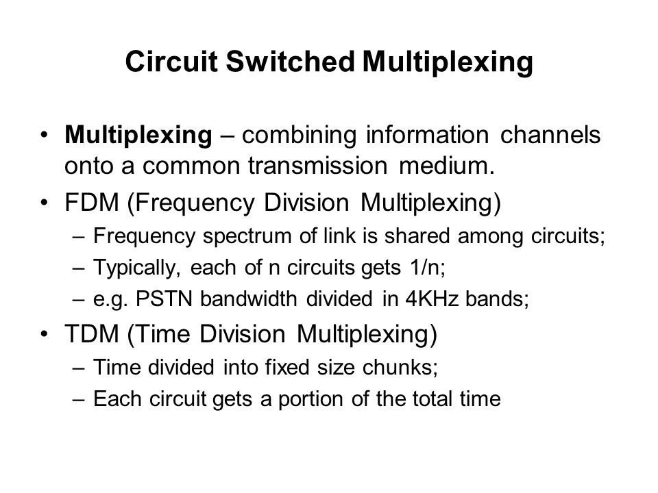 Circuit Switched Multiplexing