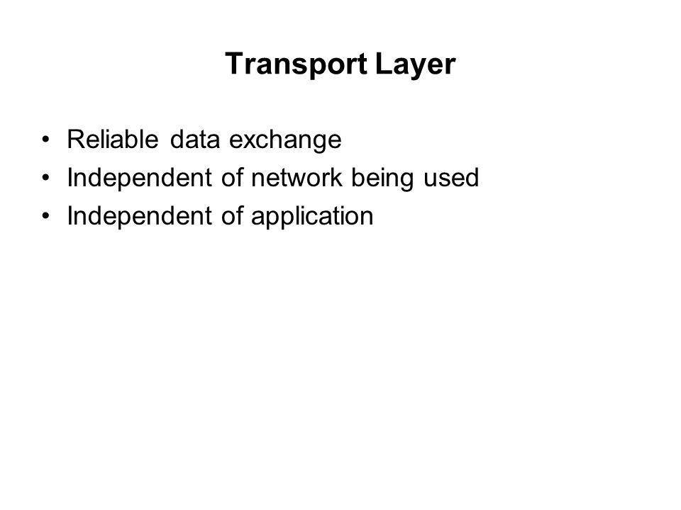 Transport Layer Reliable data exchange