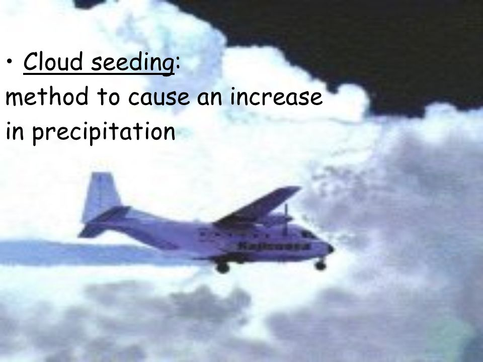 Cloud seeding: method to cause an increase in precipitation
