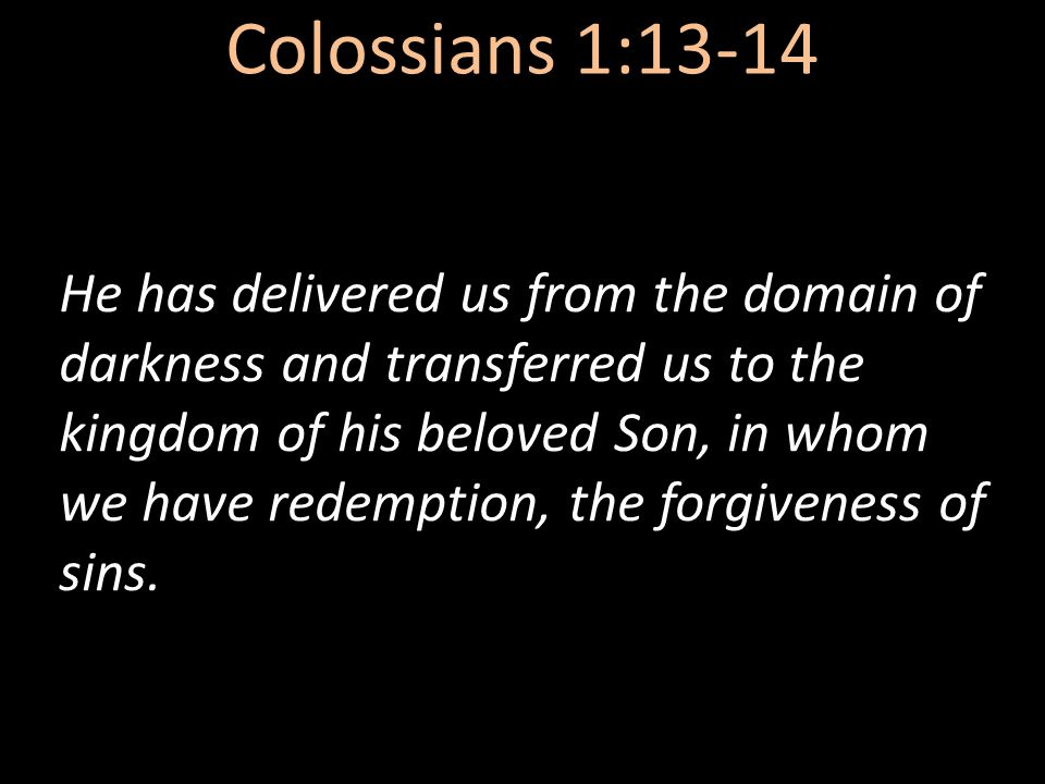 Colossians 1:13-14
