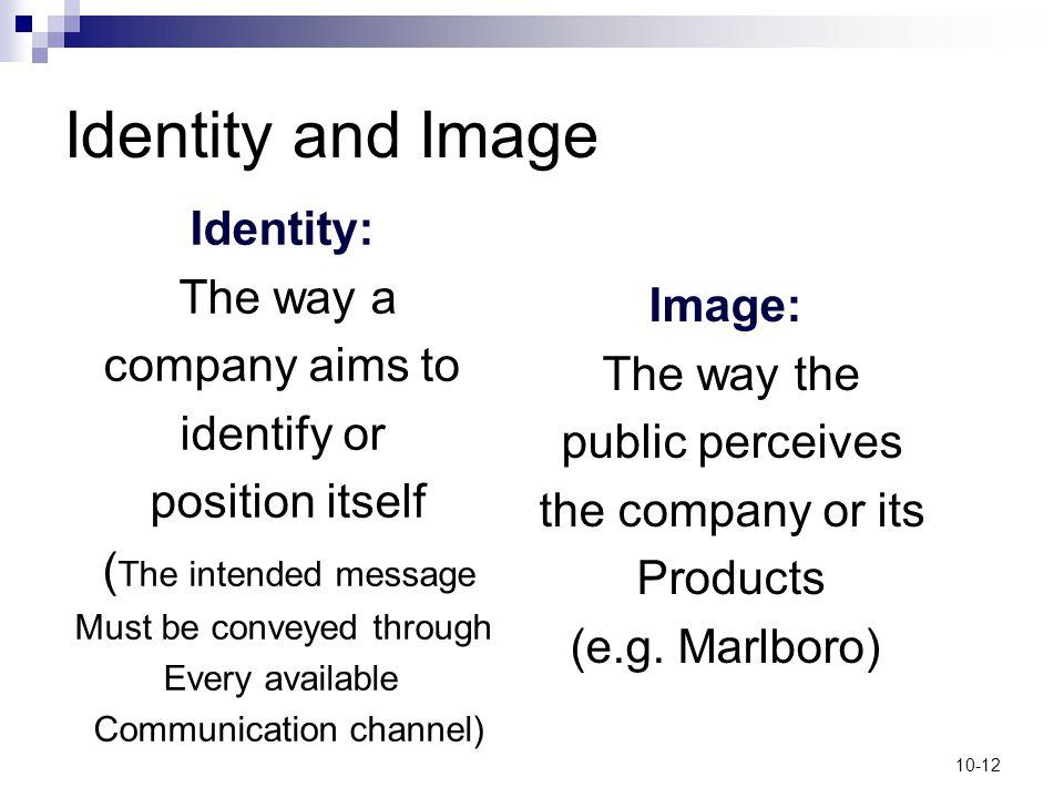 Identity and Image Identity: The way a Image: company aims to