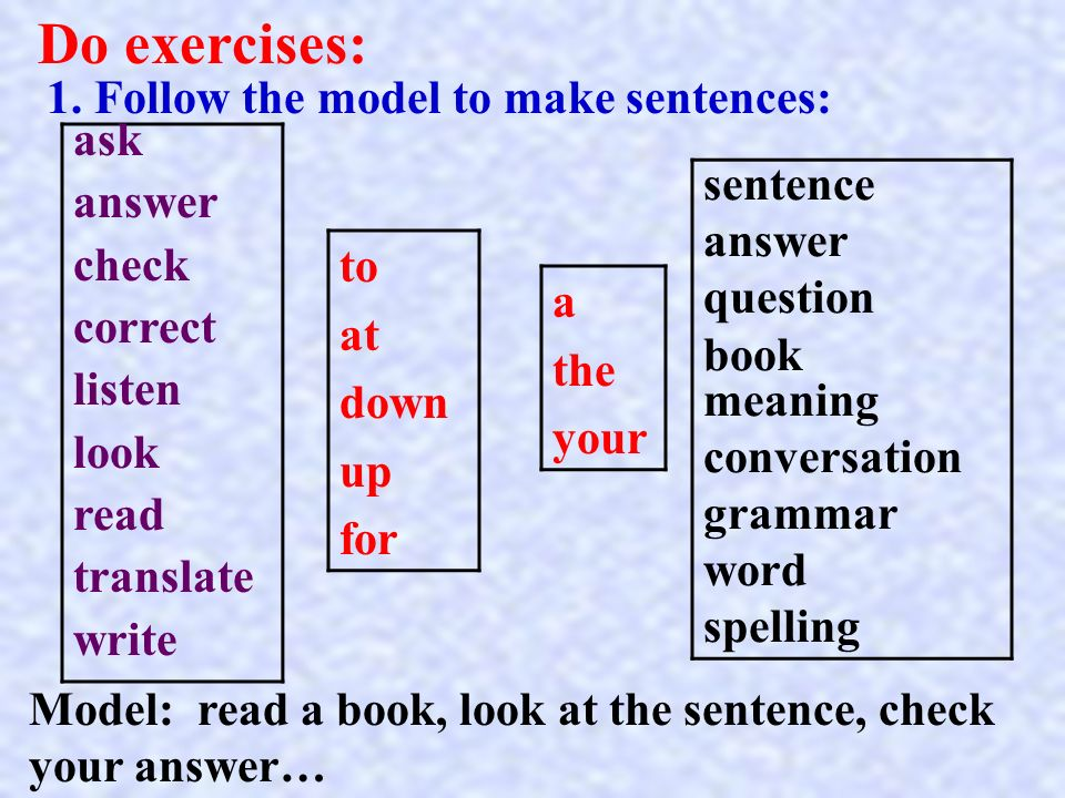 Do exercises: ask 1. Follow the model to make sentences: sentence