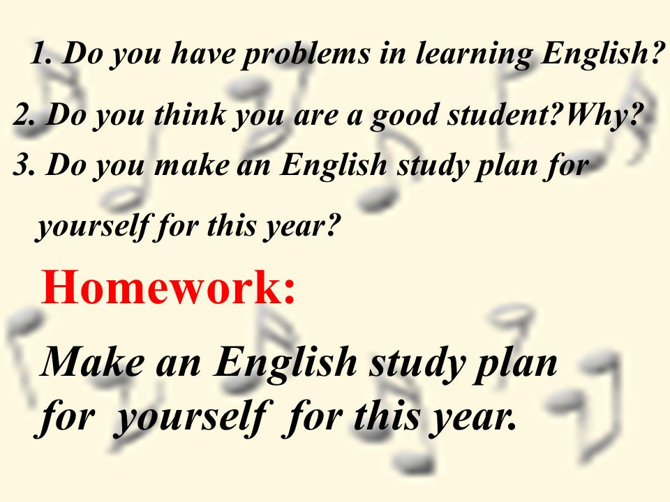 Homework: Make an English study plan for yourself for this year.