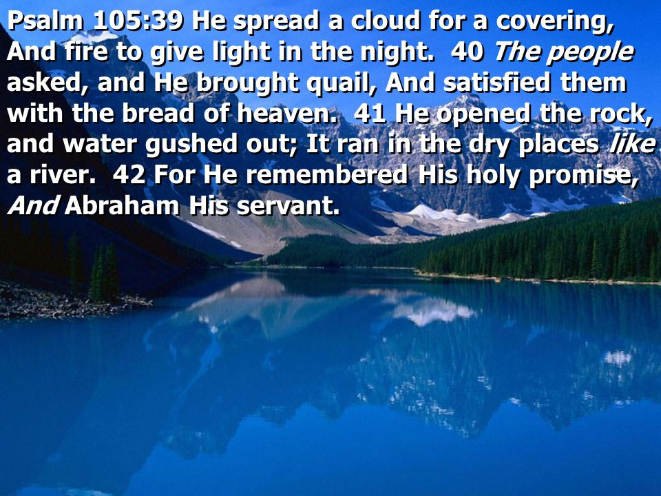 Psalm 105:39 He spread a cloud for a covering, And fire to give light in the night.