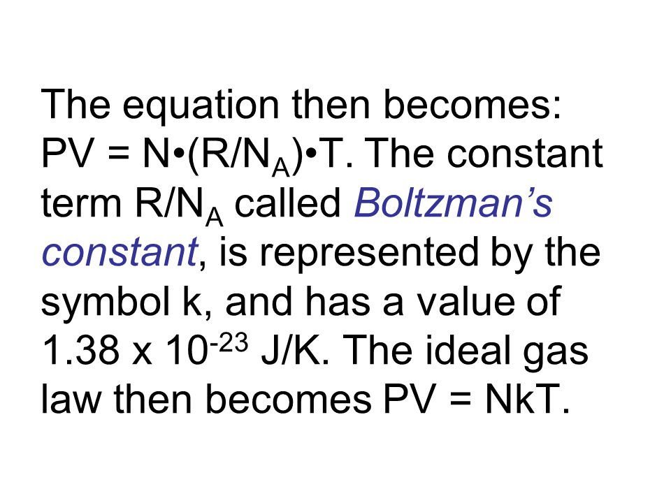 The equation then becomes: PV = N•(R/NA)•T