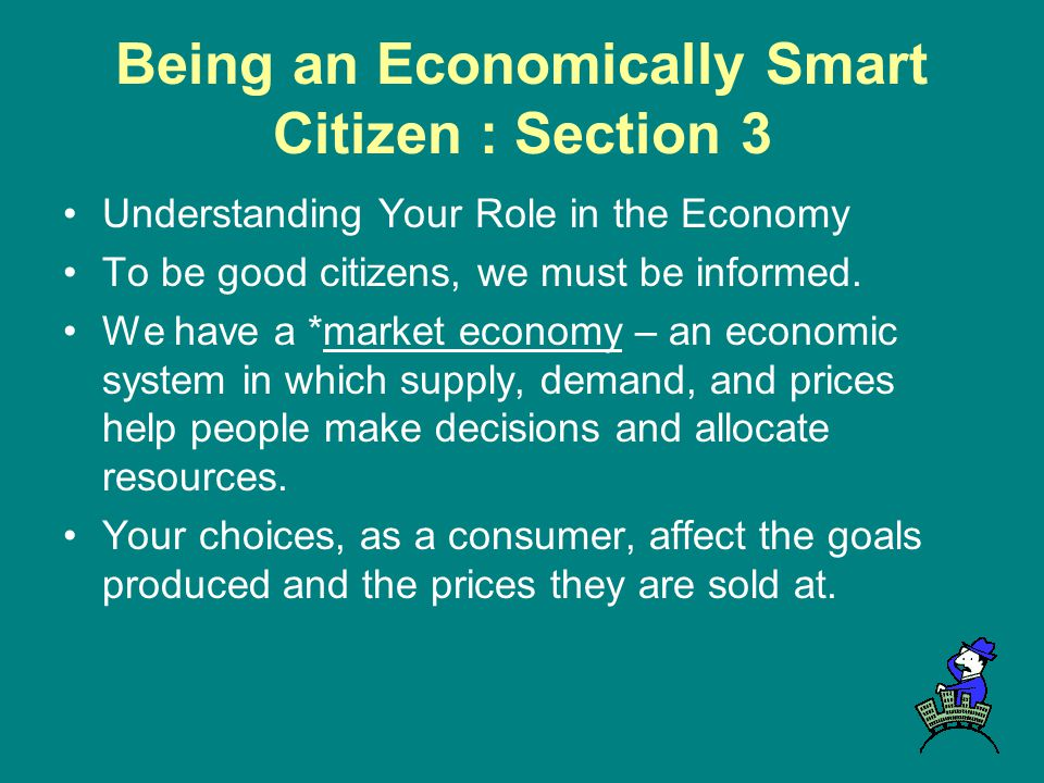 Being an Economically Smart Citizen : Section 3