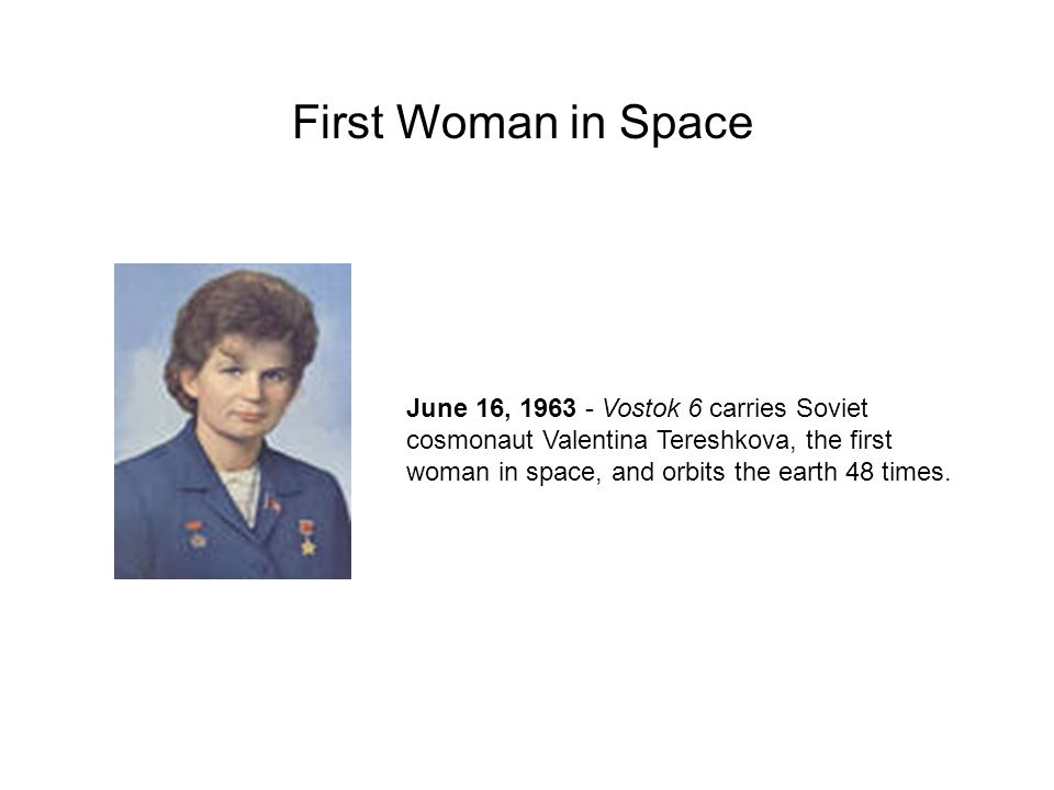 First Woman in Space June 16, Vostok 6 carries Soviet