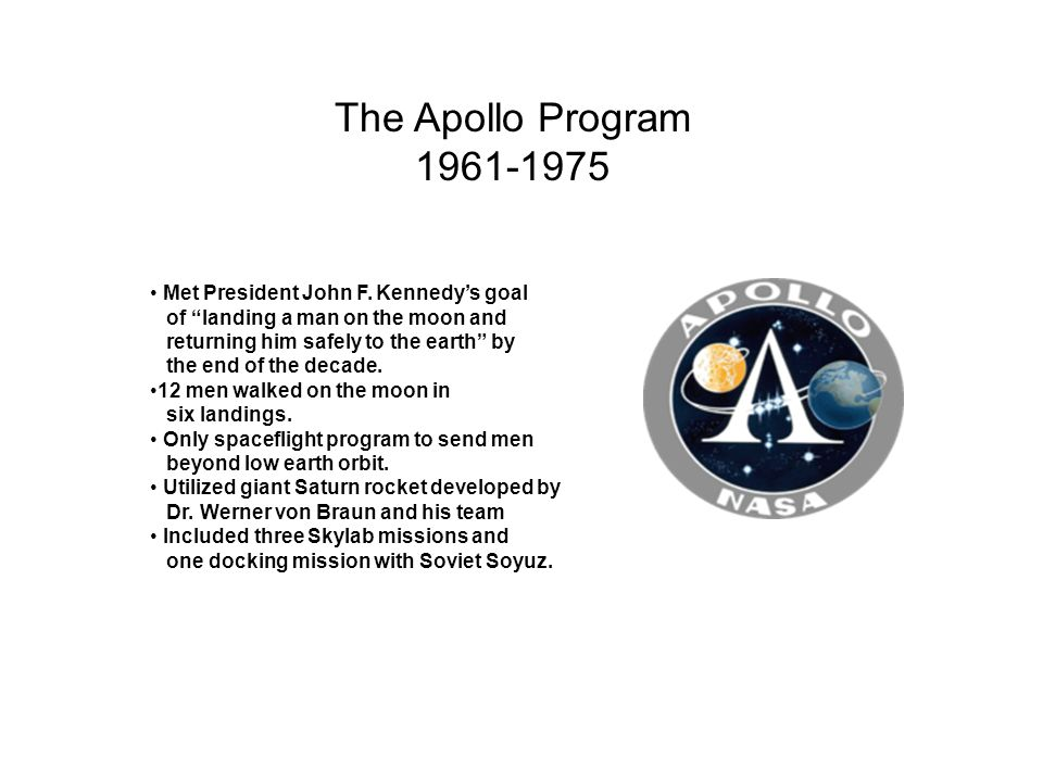 The Apollo Program 1961-1975 Met President John F. Kennedy's goal