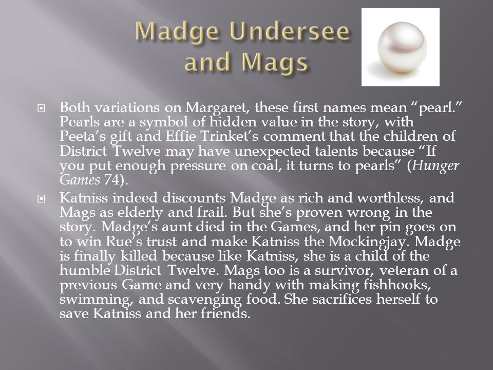 Madge Undersee and Mags