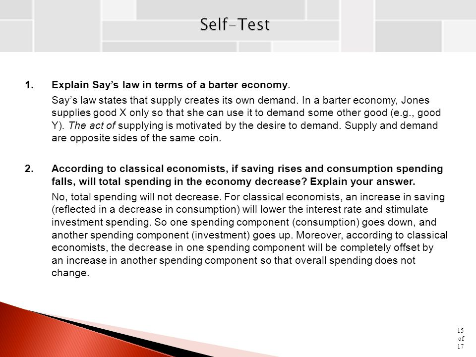 Self-Test 1. Explain Say's law in terms of a barter economy.