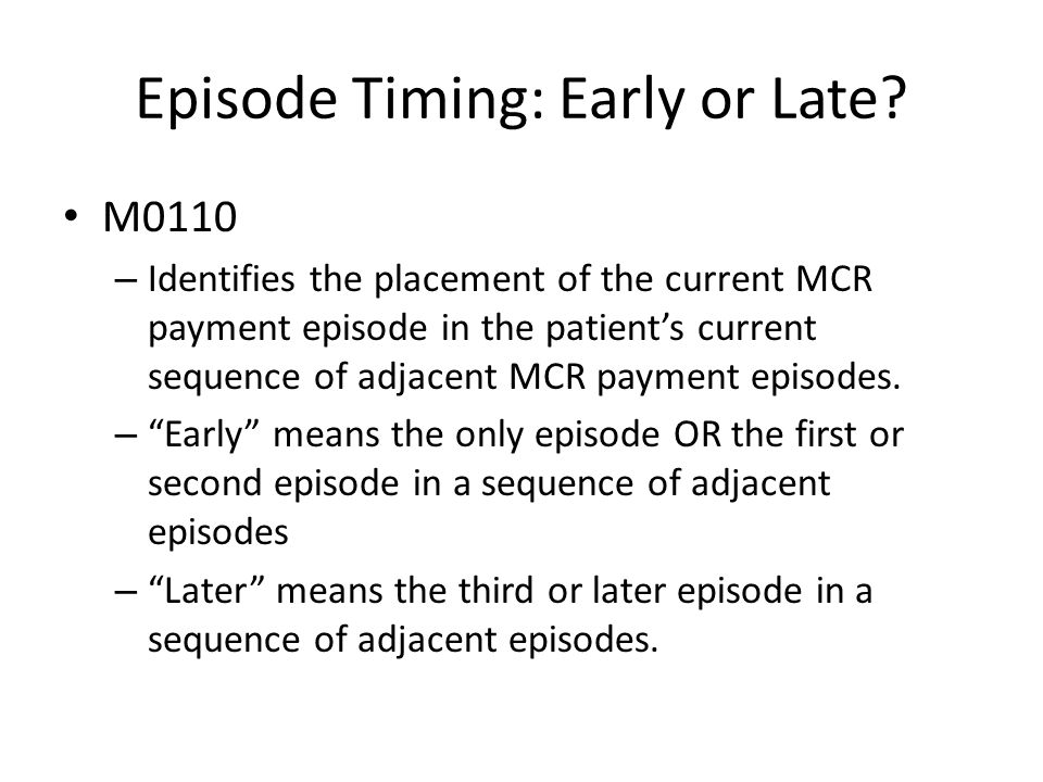 Episode Timing: Early or Late