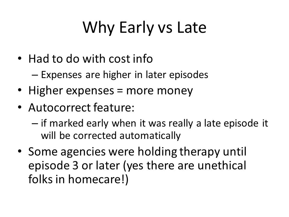 Why Early vs Late Had to do with cost info
