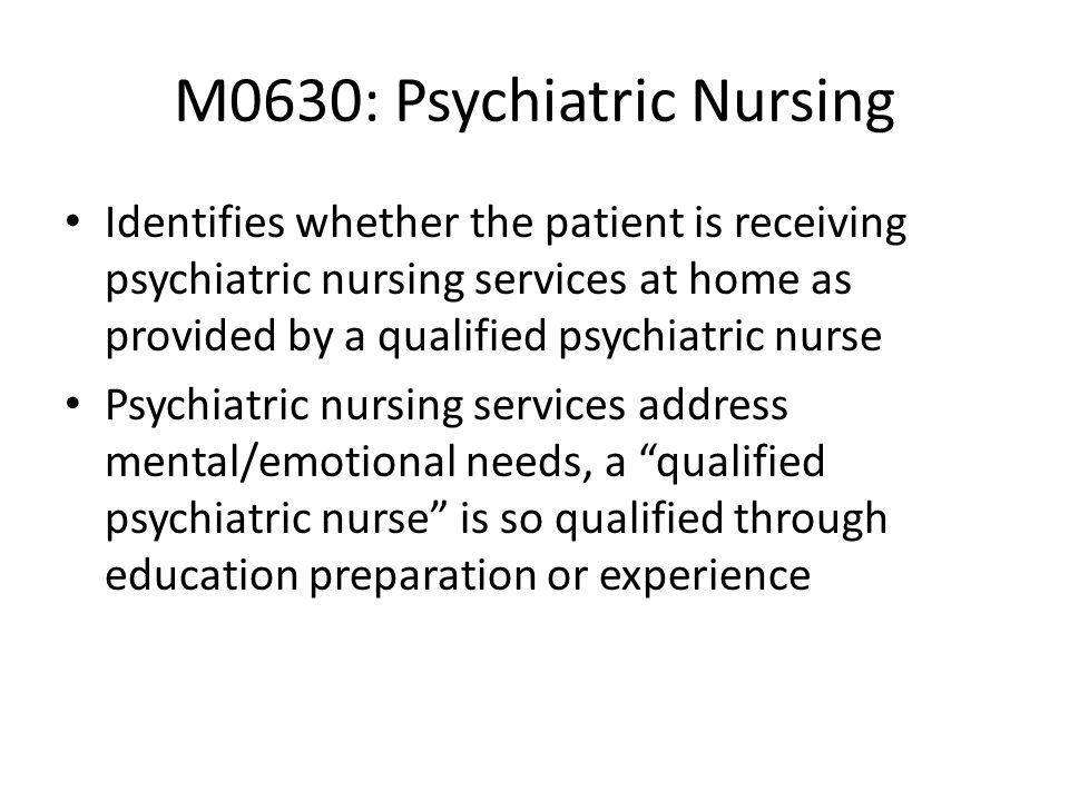 M0630: Psychiatric Nursing