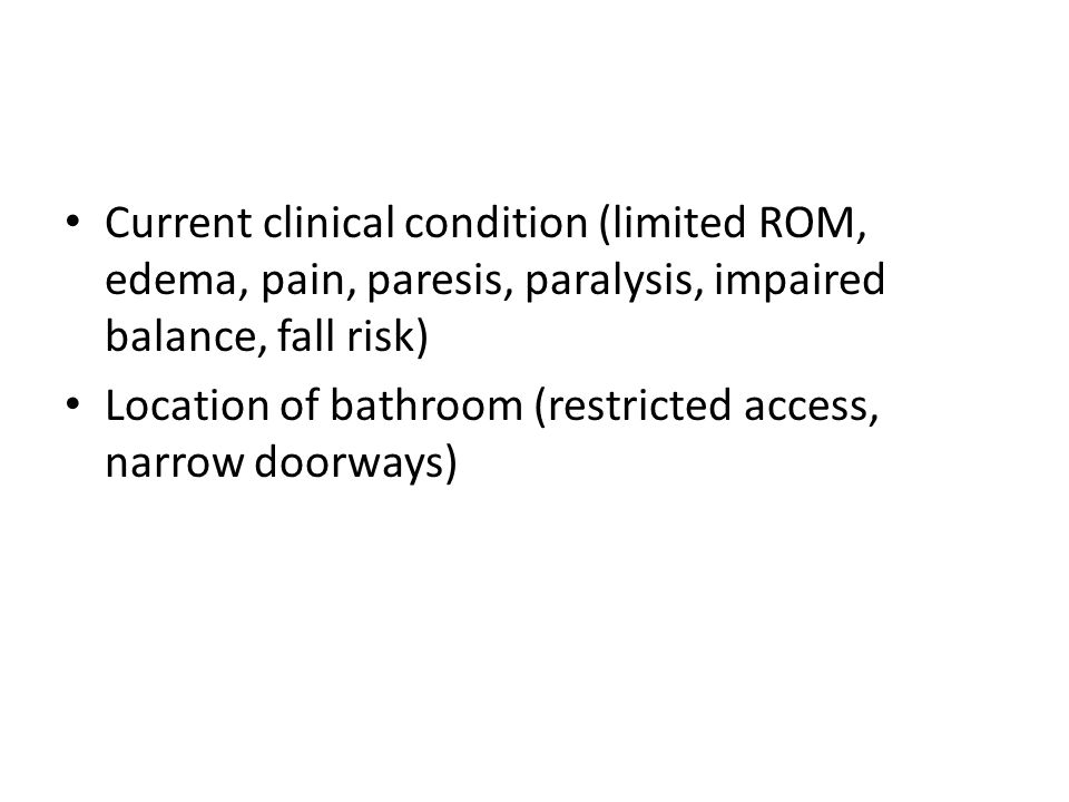 Current clinical condition (limited ROM, edema, pain, paresis, paralysis, impaired balance, fall risk)