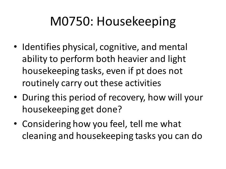 M0750: Housekeeping