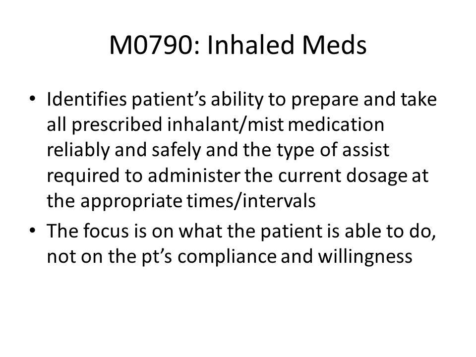 M0790: Inhaled Meds