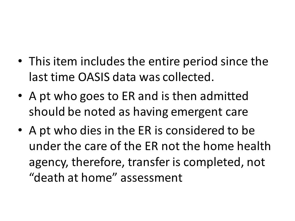 This item includes the entire period since the last time OASIS data was collected.