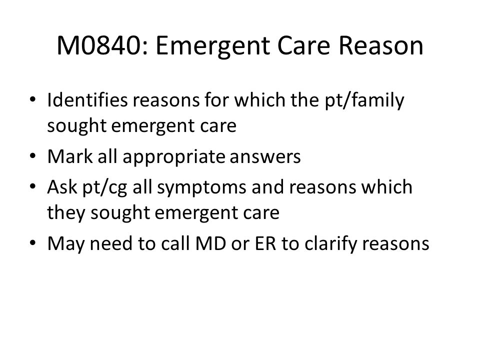 M0840: Emergent Care Reason