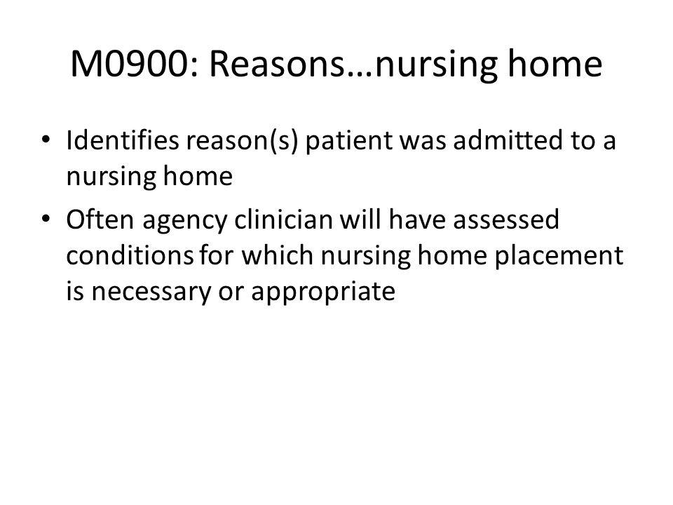 M0900: Reasons…nursing home