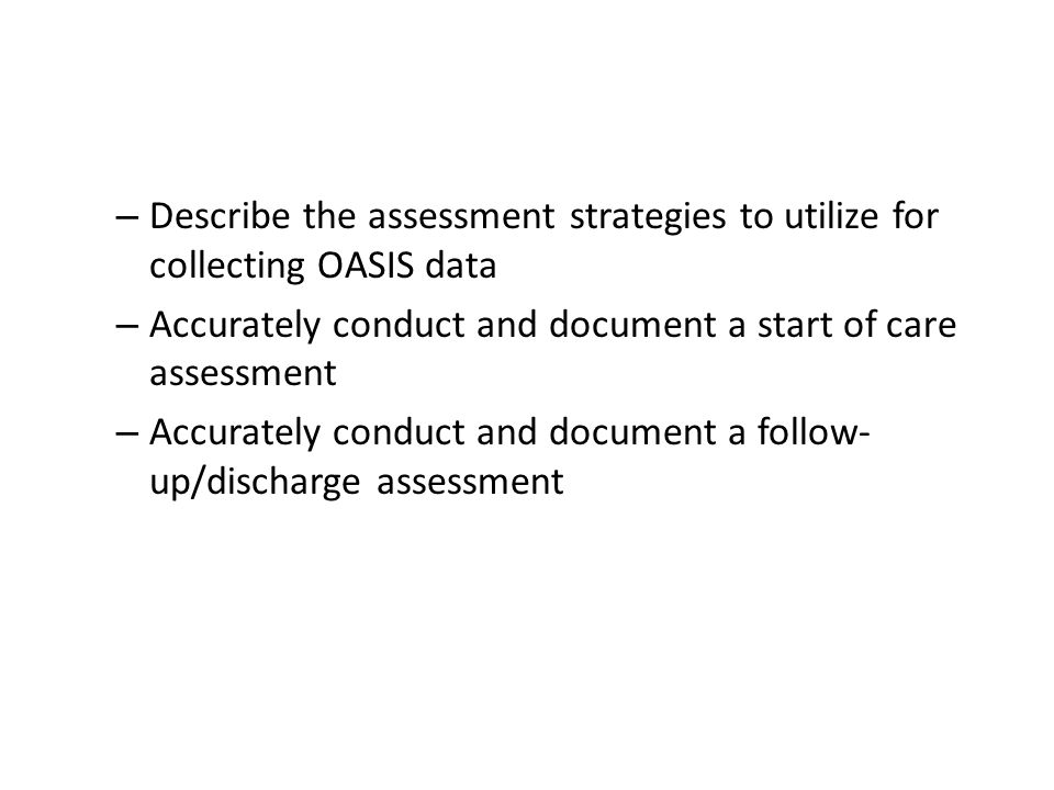 Describe the assessment strategies to utilize for collecting OASIS data