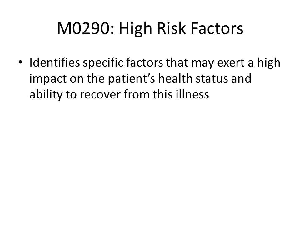 M0290: High Risk Factors