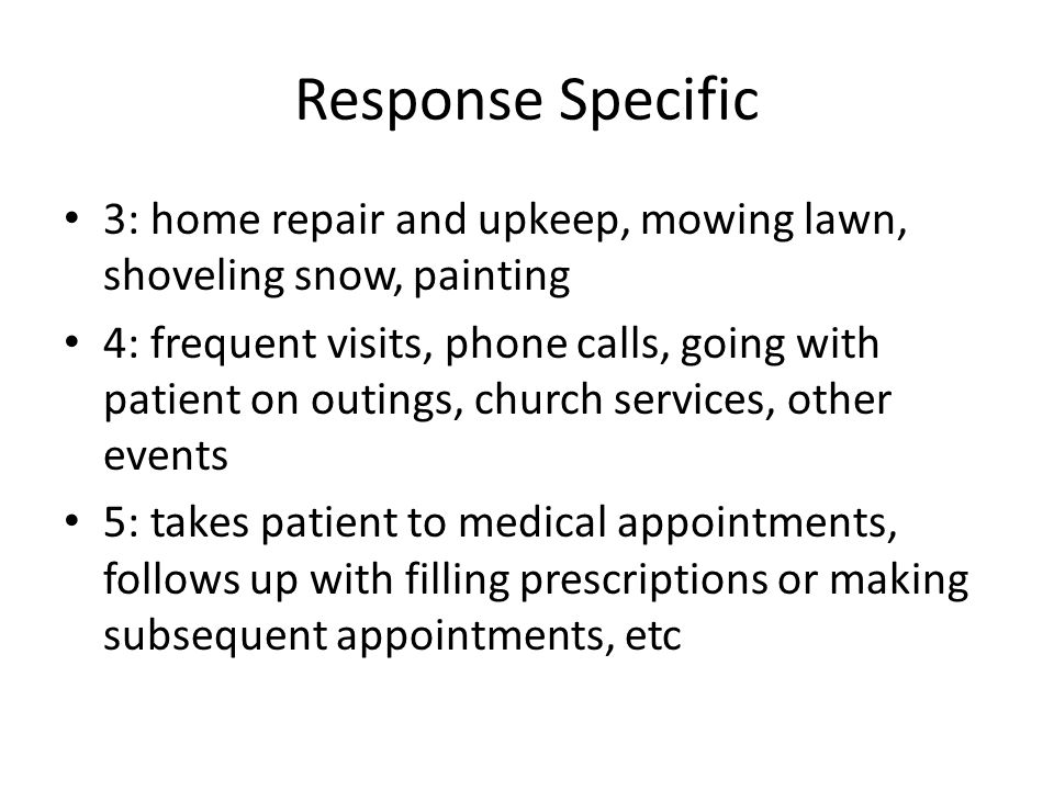 Response Specific 3: home repair and upkeep, mowing lawn, shoveling snow, painting.