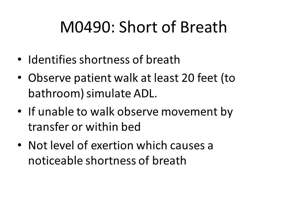 M0490: Short of Breath Identifies shortness of breath