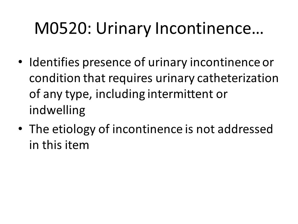 M0520: Urinary Incontinence…