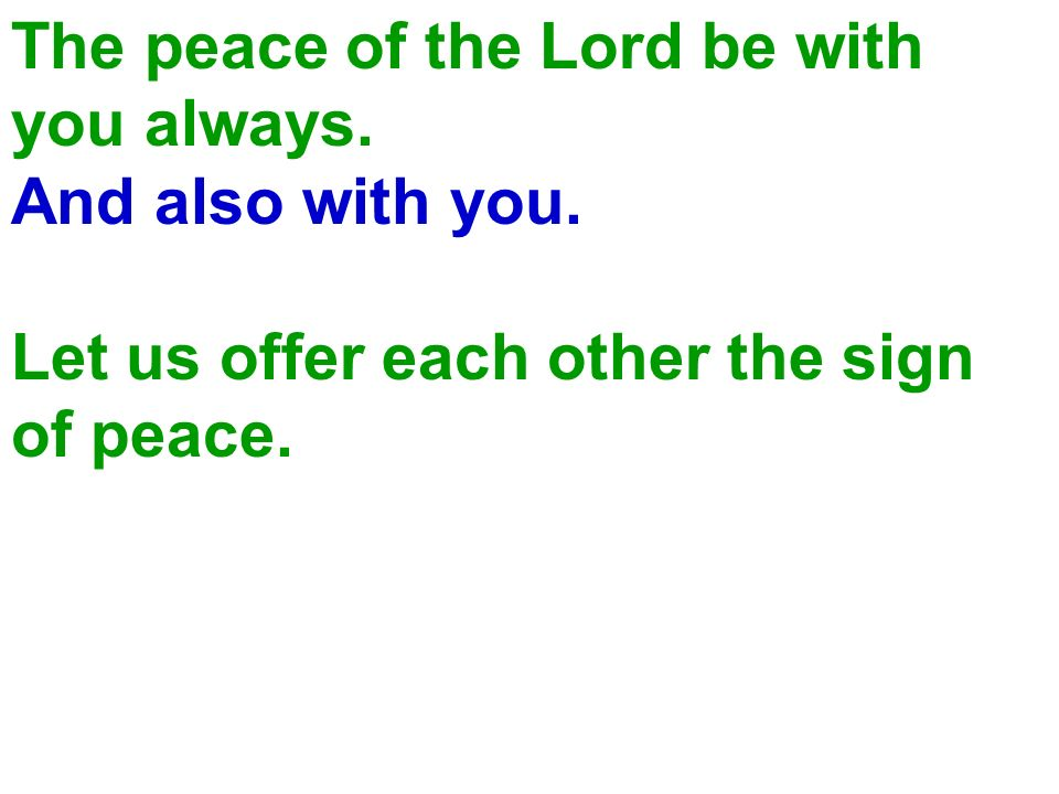 The peace of the Lord be with