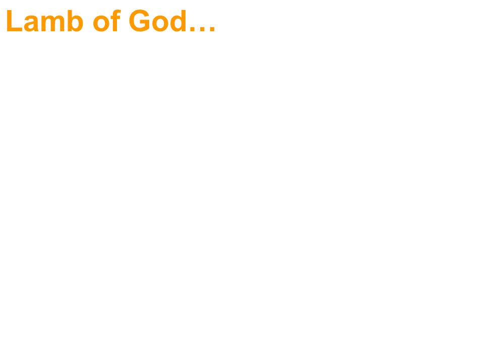 Lamb of God…