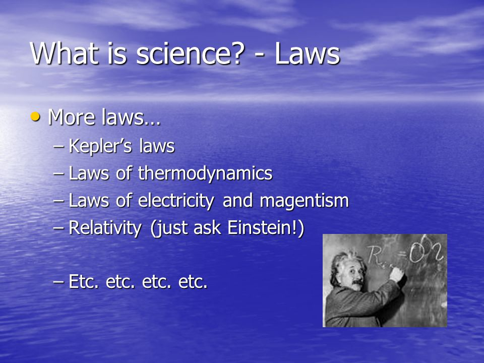 What is science - Laws More laws… Kepler's laws