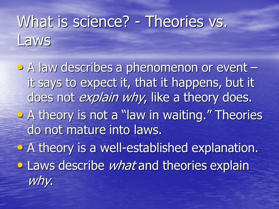 What is science - Theories vs. Laws