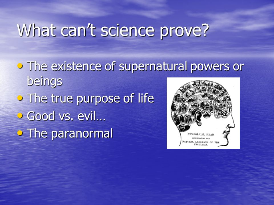 What can't science prove