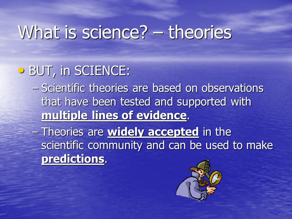 What is science – theories