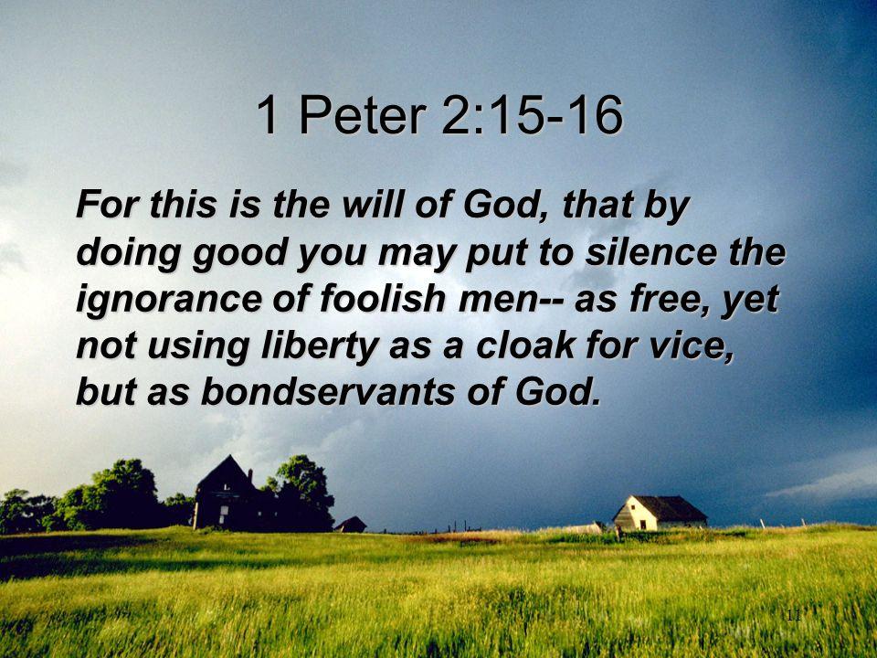 1 Peter 2:15-16