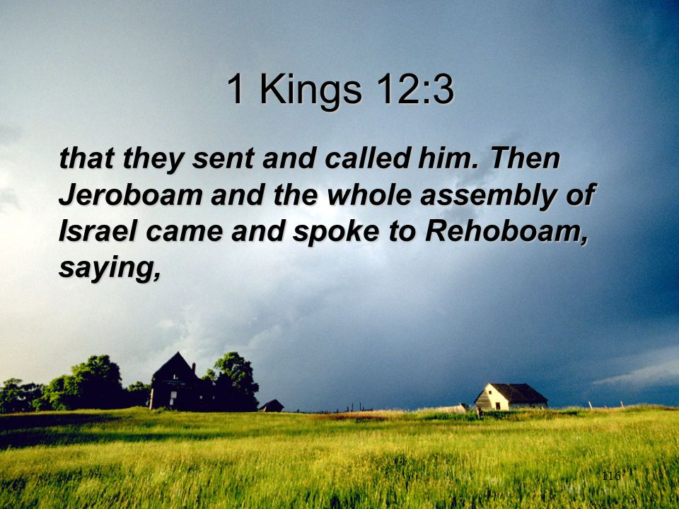 1 Kings 12:3 that they sent and called him.