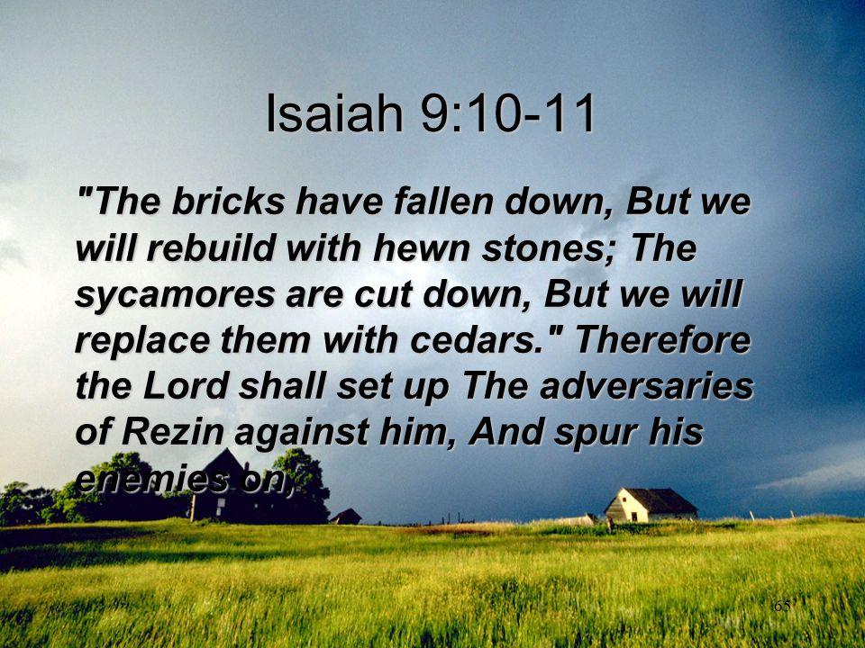 Isaiah 9:10-11