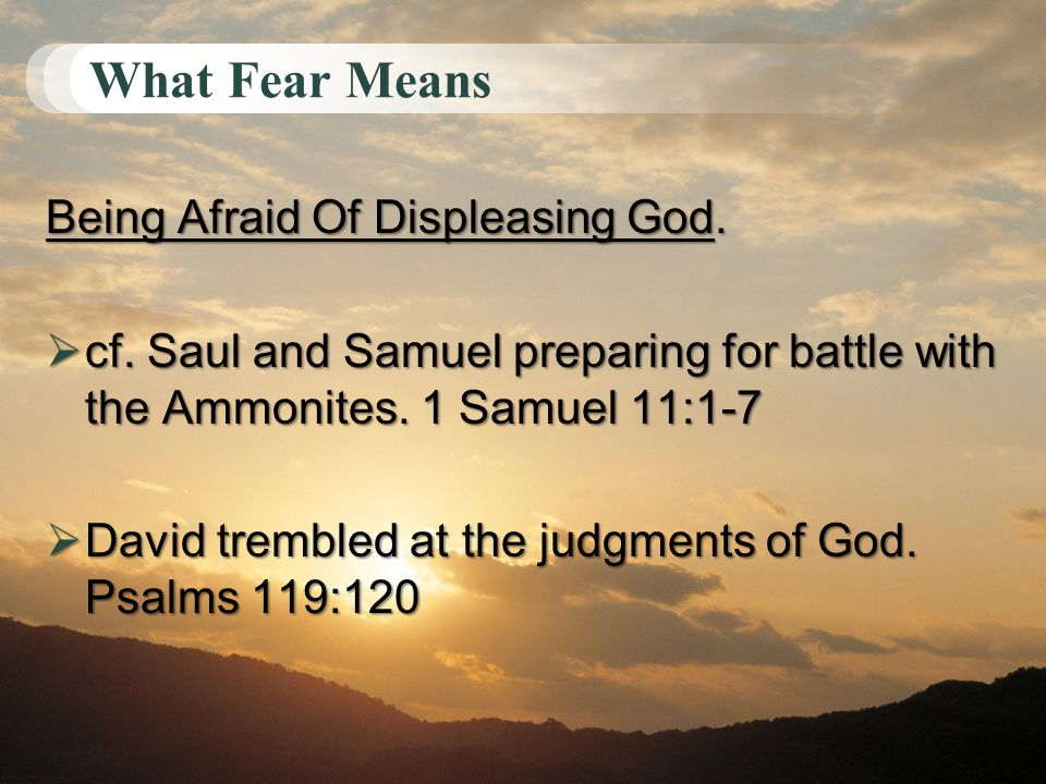 What Fear Means Being Afraid Of Displeasing God.