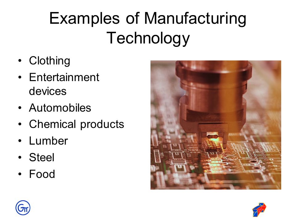 Examples of Manufacturing Technology
