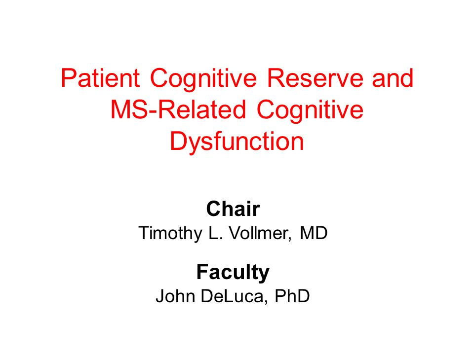 Patient Cognitive Reserve and MS-Related Cognitive Dysfunction