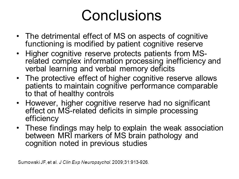 Conclusions The detrimental effect of MS on aspects of cognitive functioning is modified by patient cognitive reserve.