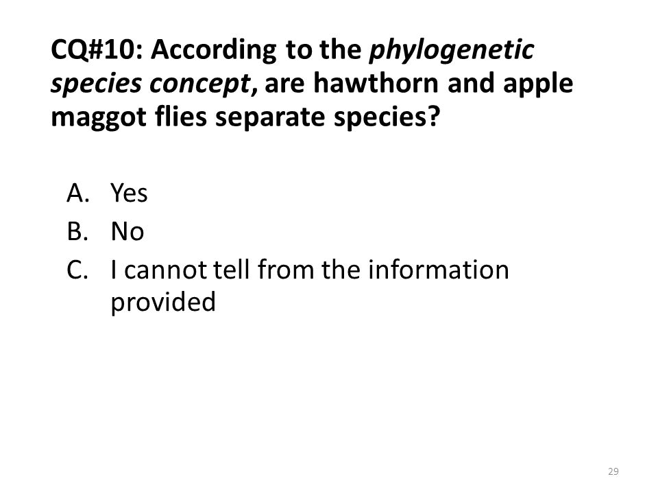 CQ#10: According to the phylogenetic species concept, are hawthorn and apple maggot flies separate species